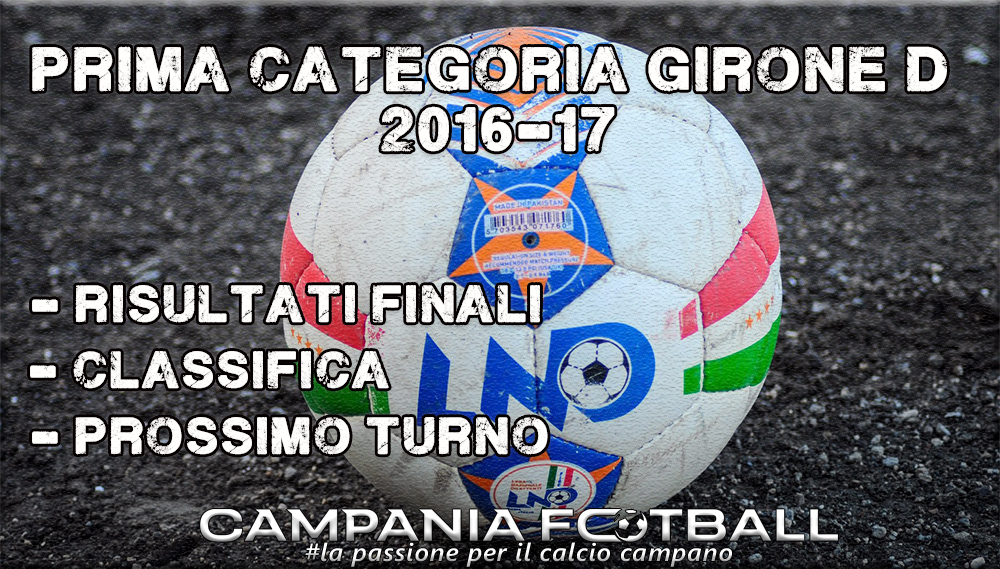 1^CATEGORIA GIRONE D, 6^GIORNATA: RISULTATI FINALI, CLASSIFICA E PROSSIMO TURNO